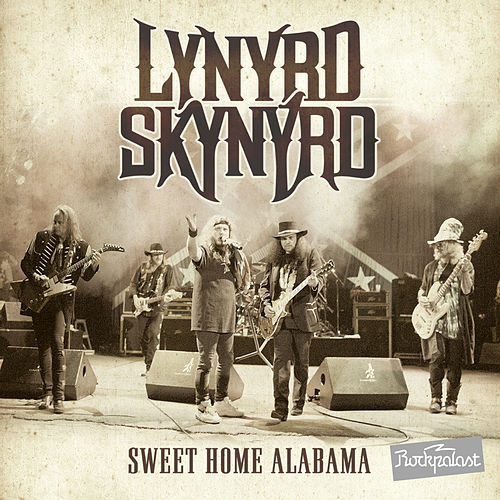 Play & Download Sweet Home Alabama Live At Rockpalast by Lynyrd Skynyrd | Napster