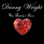 Our Family's Love by Danny Wright