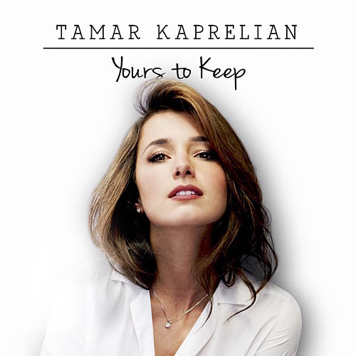 Play & Download Yours To Keep by Tamar Kaprelian | Napster