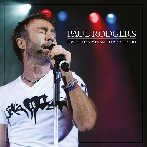 Live at Hammersmith Apollo 2009 by Paul Rodgers