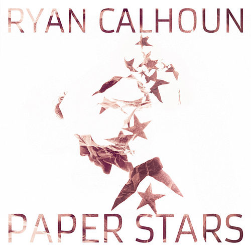 Play & Download Paper Stars by Ryan Calhoun | Napster