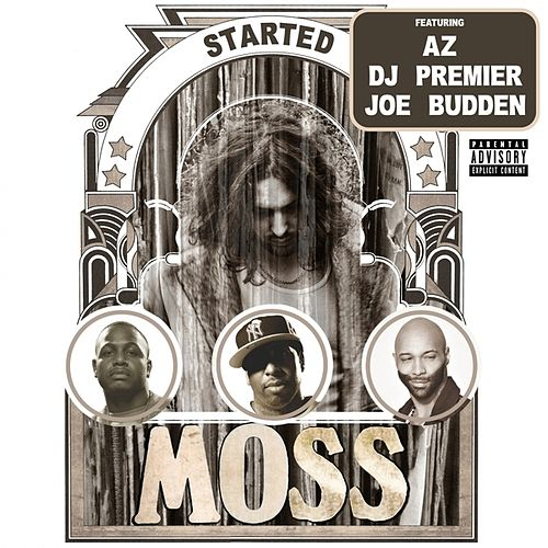 Play & Download Started (feat. AZ, DJ Premier & Joe Budden) by MOSS | Napster