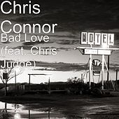 Bad Love (feat. Chris Judge) by Chris Connor