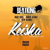 Play & Download Keisha (feat. Rico Love, Kirko Bangz & Ken Randle) by BeatKing | Napster