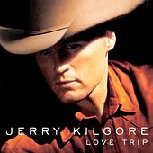 Play & Download Love Trip by Jerry Kilgore | Napster