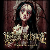 Play & Download Lilith Immaculate (Bonus Version) by Cradle of Filth | Napster