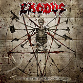 Exhibit B: The Human Condition (Bonus Version) by Exodus