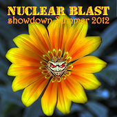 Play & Download Nuclear Blast Showdown Summer 2012 by Various Artists | Napster