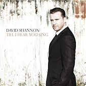 Till I Hear You Sing by David Shannon