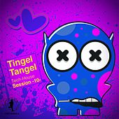 Tingel Tangel, Vol. 10 - Tech House Session by Various Artists