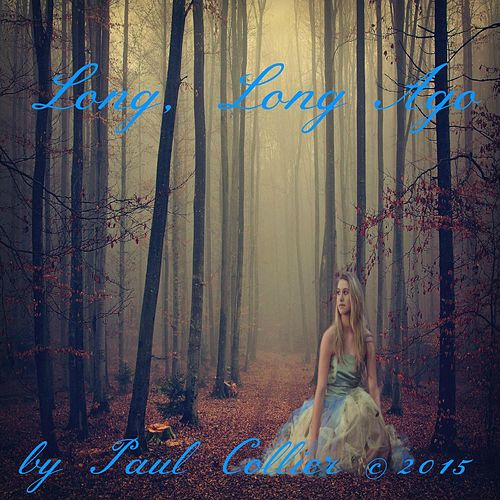 Play & Download Long, Long Ago by Paul Collier | Napster