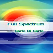 Play & Download Full Spectrum by Carlo Di Carlo | Napster