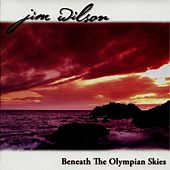 Play & Download Beneath the Olympian Skies by Jim Wilson | Napster