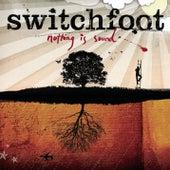 Nothing Is Sound von Switchfoot