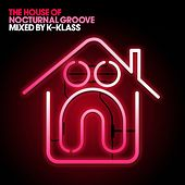 Play & Download The House of Nocturnal Groove by Various Artists | Napster
