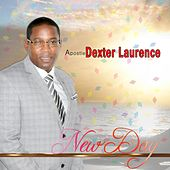 Play & Download New Day by Apostle Dexter Laurence | Napster