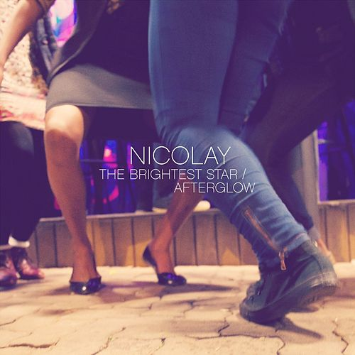 Play & Download The Brightest Star / Afterglow by Nicolay | Napster