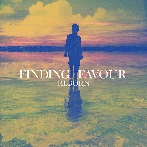 Reborn by Finding Favour