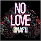Play & Download No Love - Single by Snafu | Napster