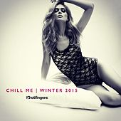 Play & Download Chill Me Winter 2015 by Various Artists | Napster