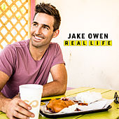 Play & Download Real Life by Jake Owen | Napster