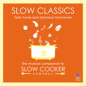 Slow Classics: The Musical Companion to Slow Cooker Central by Various Artists