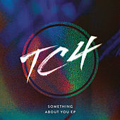 Something About You- EP by Tc4