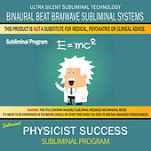 Physicist Success by Binaural Beat Brainwave Subliminal Systems