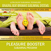 Pleasure Booster by Binaural Beat Brainwave Subliminal Systems
