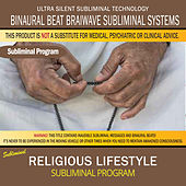 Religious Lifestyle by Binaural Beat Brainwave Subliminal Systems