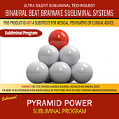 Pyramid Power by Binaural Beat Brainwave Subliminal Systems