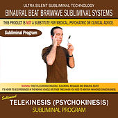 Telekinesis (Psychokinesis) by Binaural Beat Brainwave Subliminal Systems