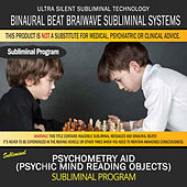 Psychometry Aid (Psychic Mind Reading Objects) by Binaural Beat Brainwave Subliminal Systems