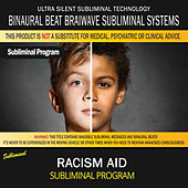 Racism Aid by Binaural Beat Brainwave Subliminal Systems