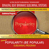 Popularity (Be Popular) by Binaural Beat Brainwave Subliminal Systems