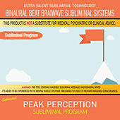 Peak Perception by Binaural Beat Brainwave Subliminal Systems