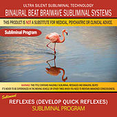 Reflexes (Develop Quick Reflexes) by Binaural Beat Brainwave Subliminal Systems