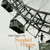 Play & Download Standard Higgins by The Eddie Higgins Trio | Napster