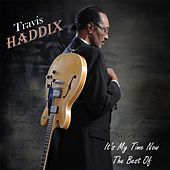 Play & Download It's My Time Now: The Best Of by Travis Haddix | Napster