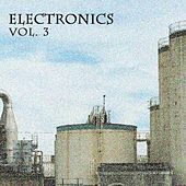Play & Download Electronics Vol. 3 by Various Artists | Napster