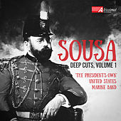 Sousa: Deep Cuts, Vol. 1 by Various Artists