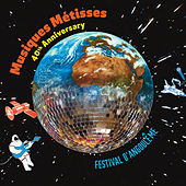 Play & Download Musiques Métisses 40th. Anniversary / Festival d'Angoulême by Various Artists | Napster
