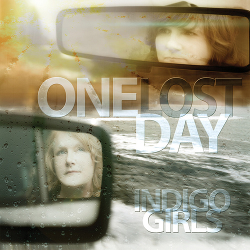 Play & Download One Lost Day by Indigo Girls | Napster