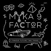 Play & Download Famous Future Time Travel by Myka Nyne | Napster