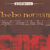 Play & Download Myself When I Am Real by Bebo Norman | Napster