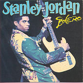Play & Download Bolero by Stanley Jordan | Napster