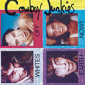 Play & Download Whites Off Earth Now by Cowboy Junkies | Napster