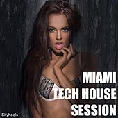 Play & Download Miami Tech House Session by Various Artists | Napster