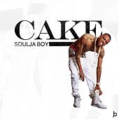 Play & Download Cake by Soulja Boy | Napster