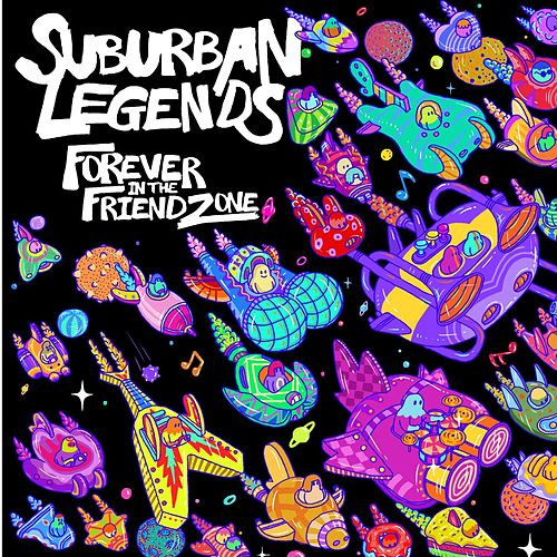 Play & Download Forever in the Friendzone by Suburban Legends | Napster